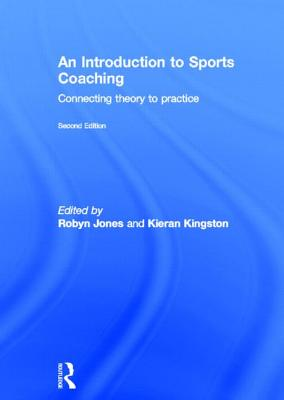 An Introduction to Sports Coaching By Jones, Robyn L. (EDT)/ Kingston, Kieran (EDT)